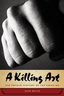 A Killing Art By Gillis, Alex